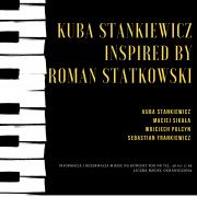 Kuba Stankiewicz Inspired By Roman Statkowski