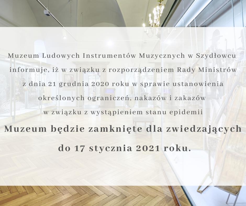 Muzeum nieczynne do 17 stycznia 2021 roku