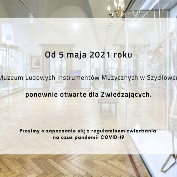 Od 5 maja 2021 r. Muzeum ponownie otwarte!