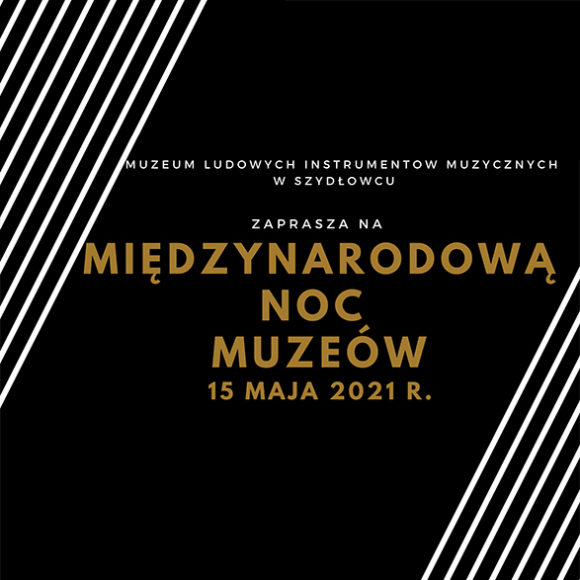 Międzynarodowa Noc Muzeów 2021