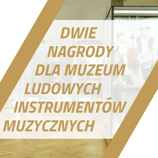 Dwie nagrody dla Muzeum Ludowych Instrumentów Muzycznych w Szydłowcu