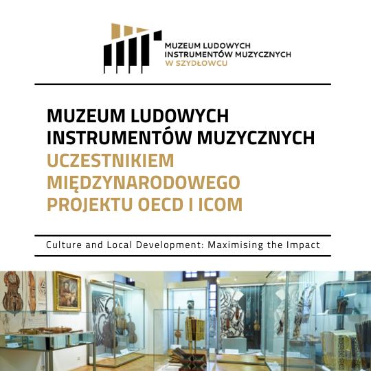 """Muzeum Ludowych Instrumentów Muzycznych uczestnikiem międzynarodowego projektu OECD i ICOM """"Culture and Local Development: Maximising the Impact""""."""